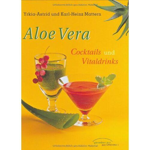 Karl-Heinz Mattern - Aloe Vera. Cocktails und Vitaldrinks - Preis vom 25.10.2020 05:48:23 h