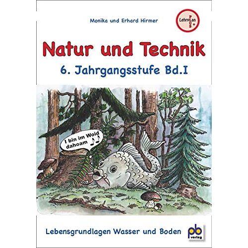 Monika Hirmer - Natur und Technik 6. Jahrgangsstufe Bd.I: Lehrplan PLUS - Preis vom 14.10.2019 04:58:50 h