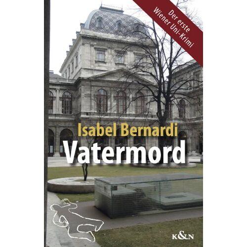 Isabel Bernardi - Vatermord: Der erste Wiener Uni-Krimi - Preis vom 18.10.2020 04:52:00 h