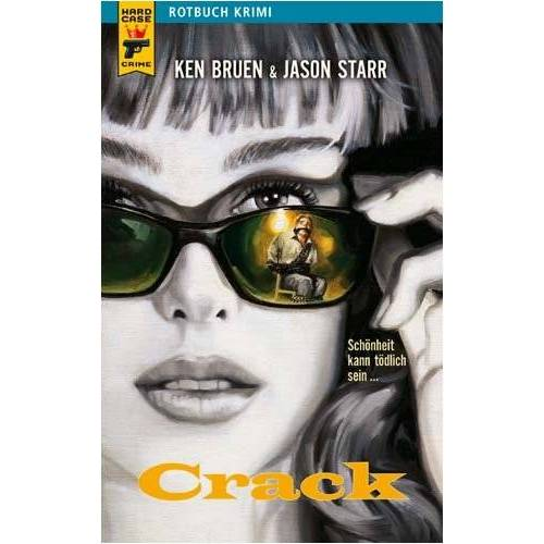 Ken Bruen | Jason Starr | Richard Betzenbichler - Crack - - Preis vom 20.10.2020 04:55:35 h