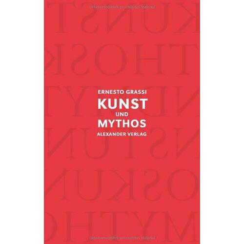 Ernesto Grassi - Kunst und Mythos - Preis vom 12.05.2021 04:50:50 h