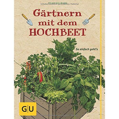 Folko Kullmann - Gärtnern mit dem Hochbeet: So einfach geht's (GU Garten Extra) - Preis vom 04.10.2020 04:46:22 h