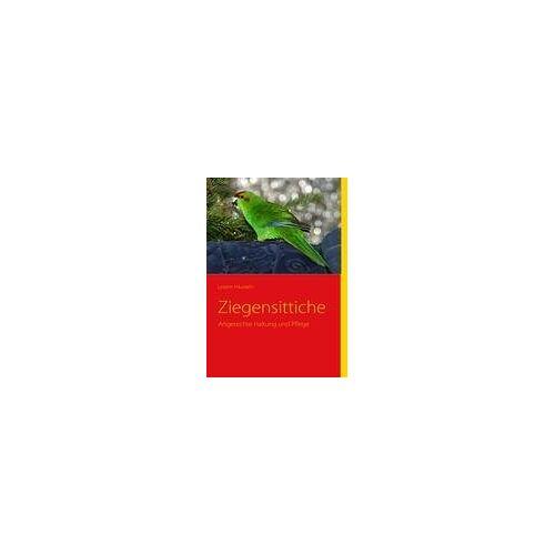 Lysann Haustein - Ziegensittiche: Artgerechte Haltung und Pflege - Preis vom 05.09.2020 04:49:05 h
