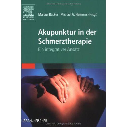 Marcus Bäcker - Akupunktur in der Schmerztherapie: Ein integrativer Ansatz - Preis vom 11.05.2021 04:49:30 h