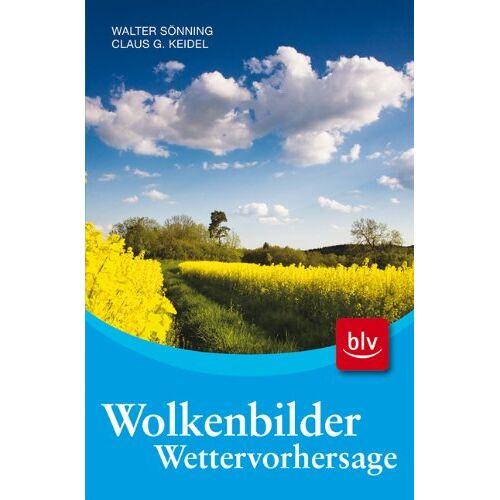 Walter Sönning - Wolkenbilder - Wettervorhersage - Preis vom 14.05.2021 04:51:20 h