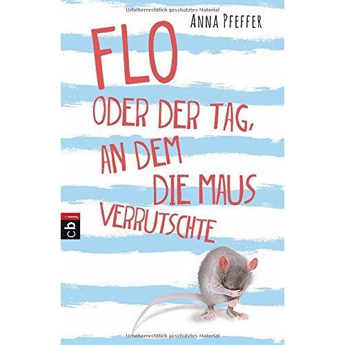 Anna Pfeffer - Flo oder der Tag, an dem die Maus verrutschte - Preis vom 07.05.2021 04:52:30 h