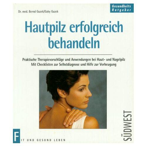 Bernd Guzek - Hautpilz erfolgreich behandeln - Preis vom 05.09.2020 04:49:05 h