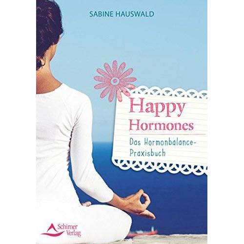 Sabine Hauswald - Happy Hormones: Das Hormonbalance-Praxisbuch - Preis vom 10.05.2021 04:48:42 h