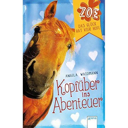 Angela Waidmann - Kopfüber ins Abenteuer: Zoe. Das Glück hat vier Hufe (1): - Preis vom 12.05.2021 04:50:50 h