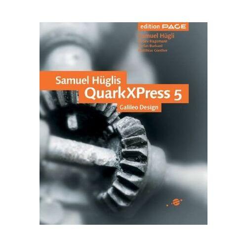 Samuel Hügli - Samuel Hüglis QuarkXPress 5, Galileo Design (Inkl. CD) - Preis vom 18.04.2021 04:52:10 h