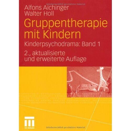 Alfons Aichinger - Gruppentherapie mit Kindern: Kinderpsychodrama: Band 1 - Preis vom 29.10.2020 05:58:25 h