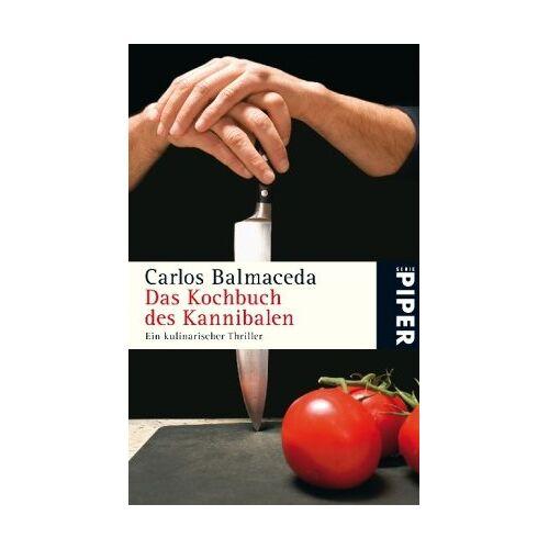 Carlos Balmaceda - Das Kochbuch des Kannibalen: Ein kulinarischer Thriller - Preis vom 06.05.2021 04:54:26 h