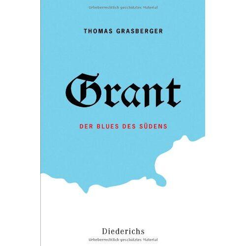 Thomas Grasberger - Grant: Der Blues des Südens - Preis vom 05.05.2021 04:54:13 h