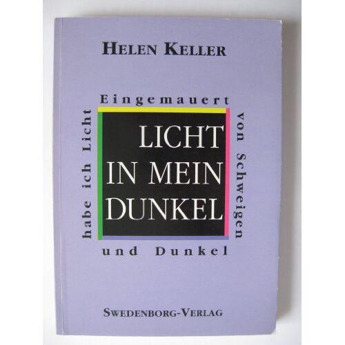 Helen Keller - Licht in mein Dunkel: Eingemauert von Schweigen und Dunkel habe ich Licht - Preis vom 01.03.2021 06:00:22 h