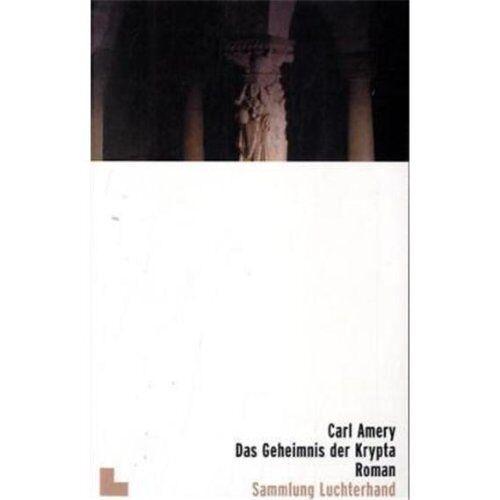 Carl Amery - Das Geheimnis der Krypta: Roman - Preis vom 14.04.2021 04:53:30 h