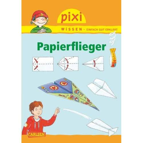 Lucia Fischer - Pixi Wissen, Band 67: Papierflieger - Preis vom 28.02.2021 06:03:40 h