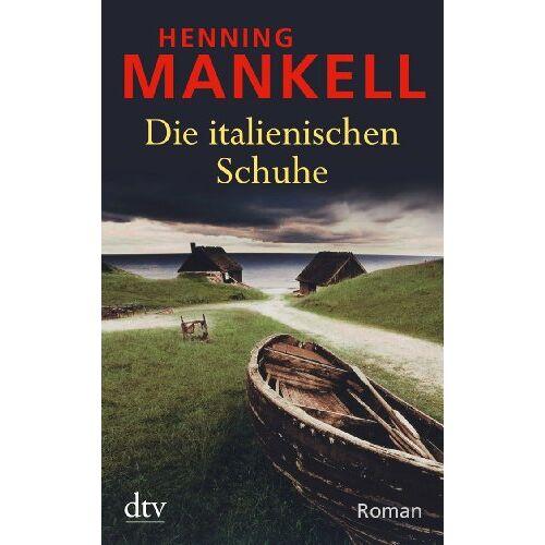 Henning Mankell - Die italienischen Schuhe - Preis vom 21.10.2020 04:49:09 h