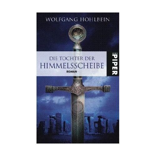 Wolfgang Hohlbein - Die Tochter der Himmelsscheibe: Roman (Die Himmelsscheiben-Saga 1) - Preis vom 05.09.2020 04:49:05 h