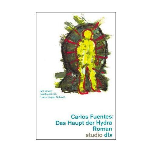 Carlos Fuentes - Das Haupt der Hydra - Preis vom 07.03.2021 06:00:26 h