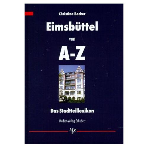 Becker Eimsbüttel von A - Z: Das Stadtteillexikon - Preis vom 08.05.2021 04:52:27 h