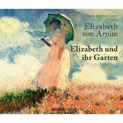 Arnim, Elizabeth von - Elizabeth und ihr Garten - Preis vom 04.09.2020 04:54:27 h