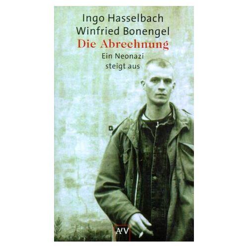 Ingo Hasselbach - Die Abrechnung. Ein Neonazi steigt aus. - Preis vom 06.03.2021 05:55:44 h