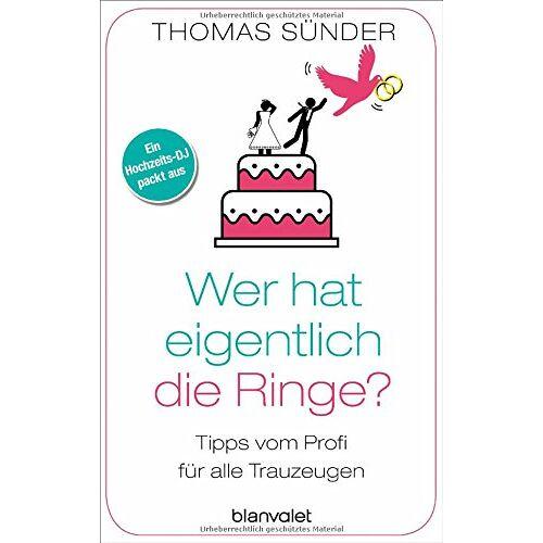 Thomas Sünder - Wer hat eigentlich die Ringe?: Tipps vom Profi für alle Trauzeugen - Preis vom 07.04.2020 04:55:49 h