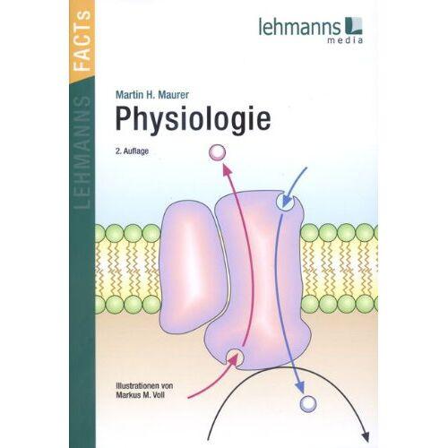 Martin Maurer - Lehmanns Facts! Physiologie - Preis vom 05.09.2020 04:49:05 h