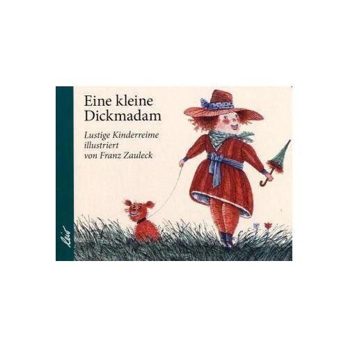 Franz Zauleck - Die kleine Dickmadam - Preis vom 26.01.2021 06:11:22 h