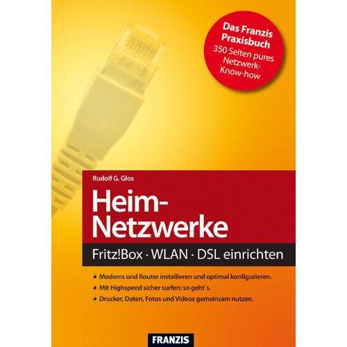 Glos, Rudolf G. - Heimnetzwerke - Fritz!box/WLAN/DSL: Der Ratgeber für sichere und schnelle Heimnetzwerke - Preis vom 24.02.2021 06:00:20 h