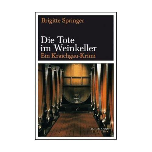 Brigitte Springer - Die Tote im Weinkeller: Ein Kraichgau-Krimi - Preis vom 03.05.2021 04:57:00 h