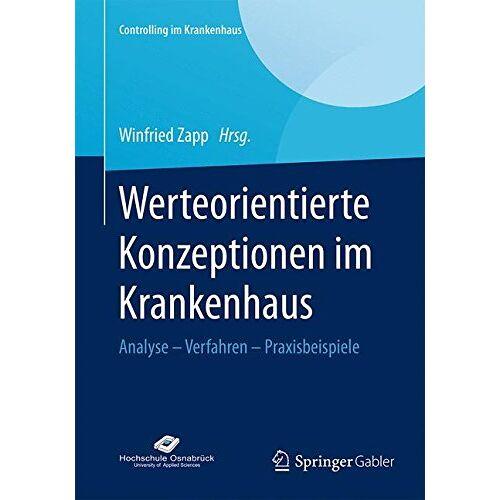 Winfried Zapp - Werteorientierte Konzeptionen im Krankenhaus (Controlling im Krankenhaus) - Preis vom 04.09.2020 04:54:27 h