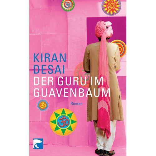 Kiran Desai - Der Guru im Guavenbaum: Roman - Preis vom 13.05.2021 04:51:36 h