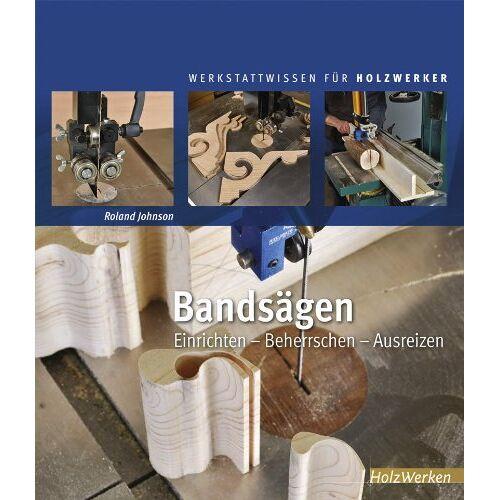 Roland Bandsägen: Einrichten - Beherrschen - Ausreizen - Preis vom 23.02.2020 05:59:53 h