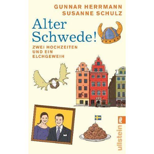 Gunnar Herrmann - Alter Schwede!: Zwei Hochzeiten und ein Elchgeweih - Preis vom 08.05.2021 04:52:27 h