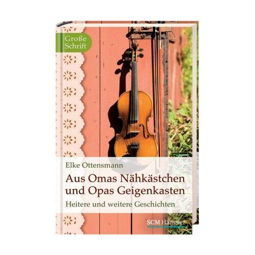 Elke Ottensmann - Aus Omas Nähkästchen und Opas Geigenkasten: Heitere und weitere Geschichten - Preis vom 10.04.2021 04:53:14 h