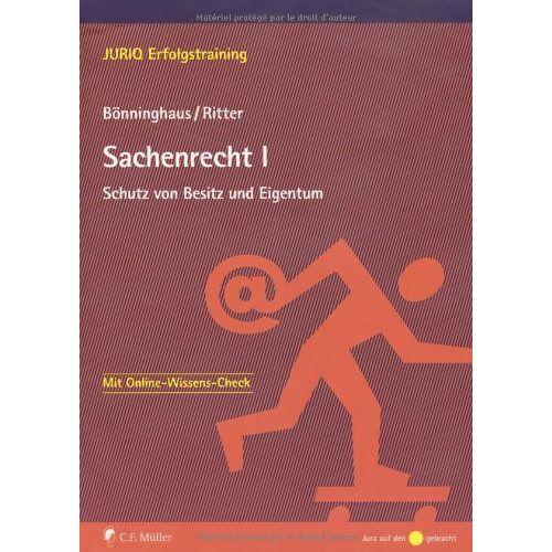 Achim Bönninghaus - Sachenrecht I: Schutz von Besitz und Eigentum - Preis vom 20.10.2020 04:55:35 h