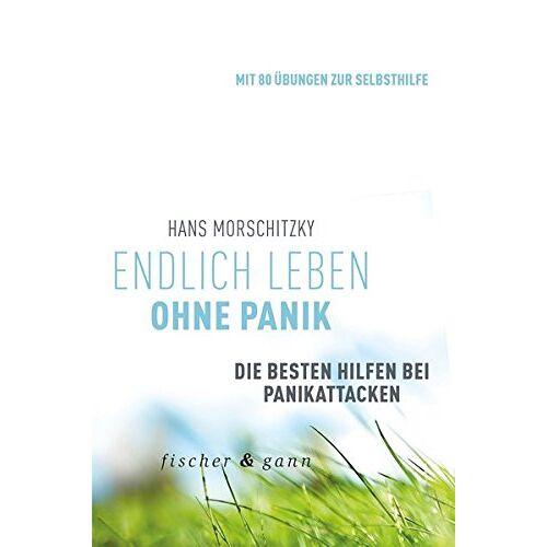 Hans Morschitzky - Endlich leben ohne Panik!: Die besten Hilfen bei Panikattacken - Preis vom 26.10.2020 05:55:47 h