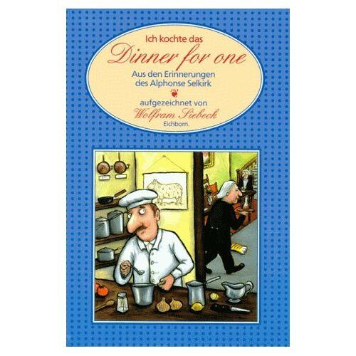 Alphonse Selkirk - Ich kochte das DINNER FOR ONE - Preis vom 13.05.2021 04:51:36 h