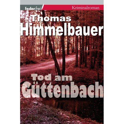 Thomas Himmelbauer - Tod am Güttenbach - Preis vom 20.10.2020 04:55:35 h