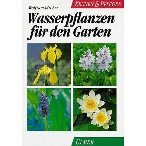 Wolfram Kircher - Wasserpflanzen für den Garten - Preis vom 01.11.2020 05:55:11 h