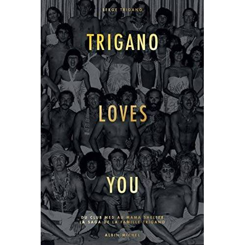 - Trigano loves you: Du Club Med au Mama Shelter - La saga de la famille Trigano (A.M.PARTENARIAT) - Preis vom 25.01.2021 05:57:21 h