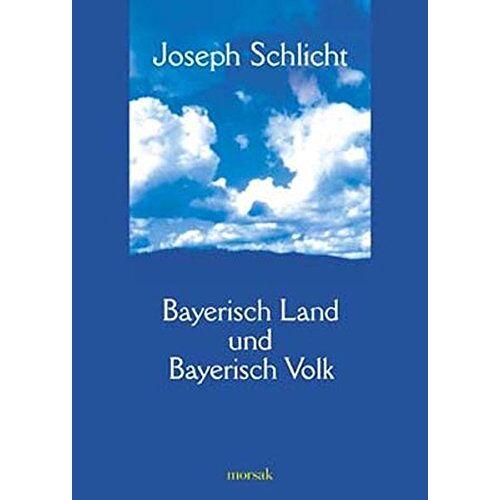 Joseph Schlicht - Bayerisch Land und Bayerisch Volk - Preis vom 06.09.2020 04:54:28 h
