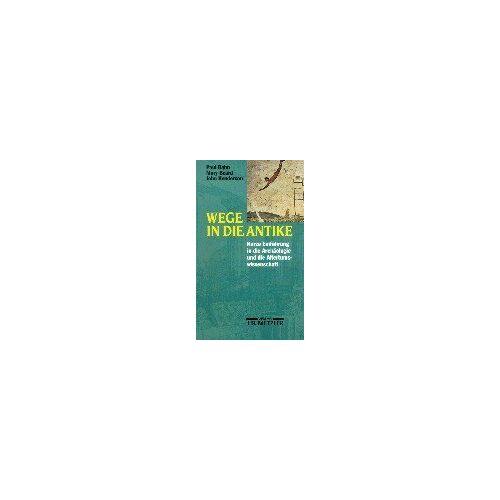 Bahn, Paul G. - Wege in die Antike - Preis vom 12.05.2021 04:50:50 h