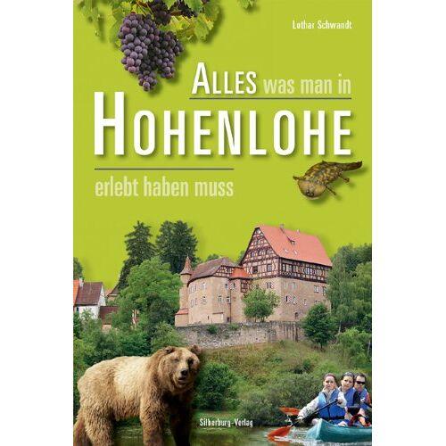 Lothar Schwandt - Alles was man in Hohenlohe erlebt haben muss - Preis vom 26.01.2020 05:58:29 h