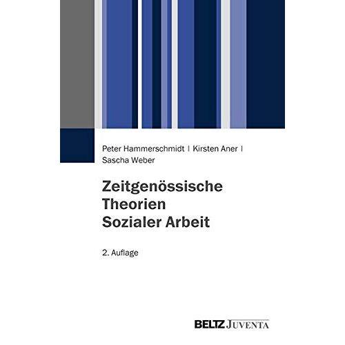 Peter Hammerschmidt - Zeitgenössische Theorien Sozialer Arbeit - Preis vom 26.03.2020 05:53:05 h