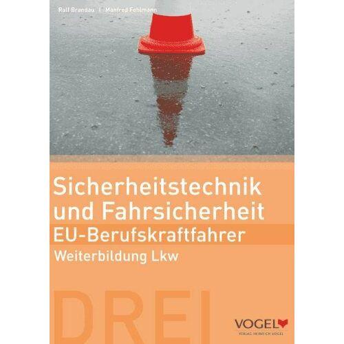 Manfred Fehlmann - Sicherheitstechnik und Fahrsicherheit - EU Berufskraftfahrer: Weiterbildung Lkw - Arbeits- und Lehrbuch - Preis vom 20.04.2021 04:49:58 h