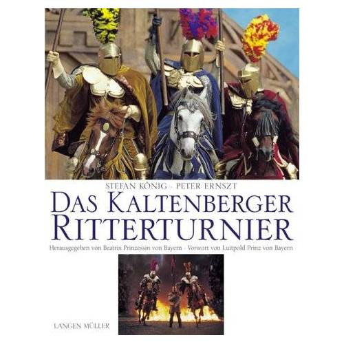 Stefan König - Das Kaltenberger Ritterturnier - Preis vom 03.12.2020 05:57:36 h