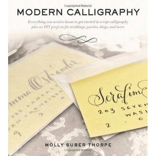 Thorpe, Molly Suber - Modern Calligraphy: Everything You Need to Know to Get Started in Script Calligraphy - Preis vom 07.04.2020 04:55:49 h