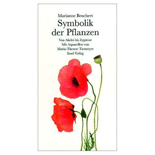 Marianne Beuchert - Symbolik der Pflanzen. Von Akelei bis Zypresse - Preis vom 24.02.2021 06:00:20 h